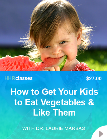 Getting your kids to eat healthy class by Dr. Laurie Marbas