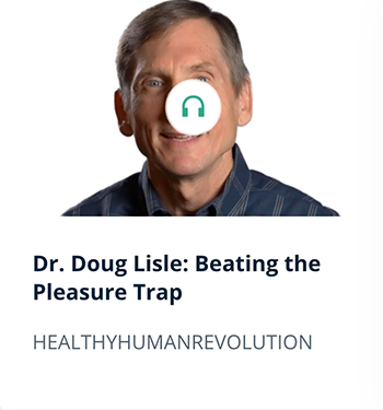 Dr. Doug Lisie: Beating the Pleasure Trap